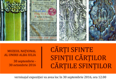 """""""Cărți sfinte, sfinții cărților, cărțile sfinților"""", expoziție de excepție la Muzeul Unirii din Alba Iulia"""
