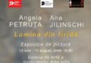 """Expoziţia """"Lumina din firidă"""", un moment de profunzime în tumultul oraşului. Pictoriţele Ana Jilinschi şi Angela Petruţa pe simeze"""